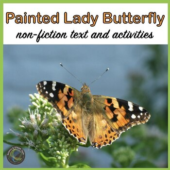 Painted Lady Butterfly:  Informational Reading and Activities