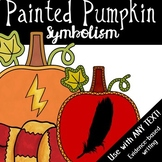 Painted Pumpkin Symbolism: A fun Halloween and fall writing assignment