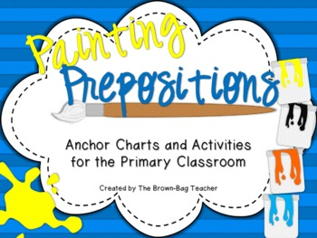 Painting Prepositions: Anchor Charts and Activities for the Primary Classroom