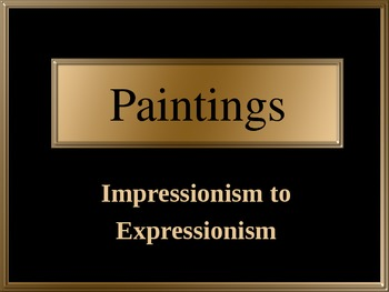 Paintings - Impressionism to Expressionism
