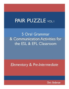 Pair Puzzle 1: Oral Grammar and Communication Activities for ESL & EFL