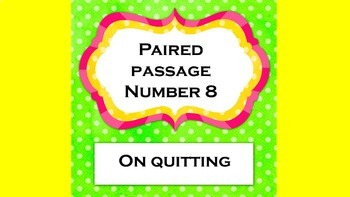 Paired Passage 8: On Quitting