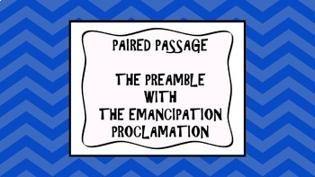 Reading Strategies/Close Paired Passage: Preamble with Emancipation Proclamation
