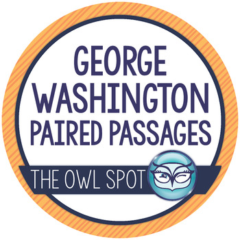 George Washington: Paired Reading Comprehension Passages