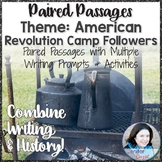Paired Passages with Writing Prompts - Theme: American Revolution Camp Followers