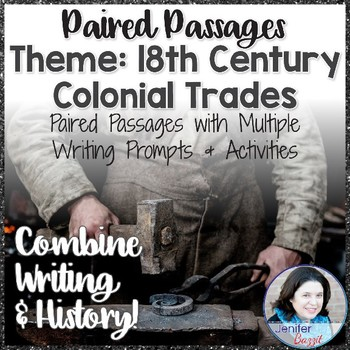 Paired Passages with Writing Prompts and Activities - Theme: 18th Century Trades