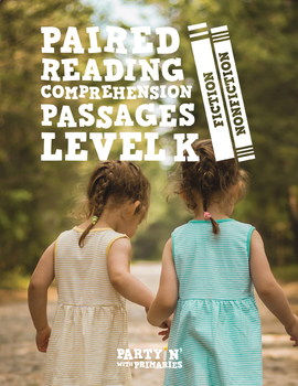 Paired Reading Comprehension Passages: Guided Reading Level K