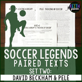 Paired Texts: Soccer Legends David Beckham and Pelé: Nonfiction Passages