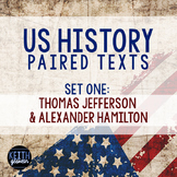 Paired Texts: US History: Alexander Hamilton and Thomas Jefferson