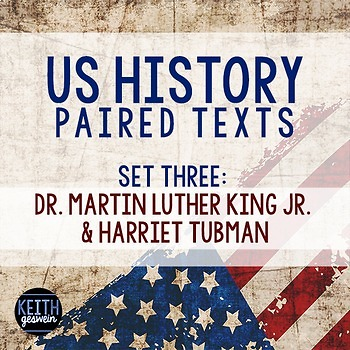 Paired Texts: US History: Dr. Martin Luther King Jr. and Harriet Tubman