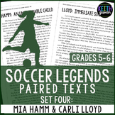 Paired Texts: Soccer Legends Mia Hamm & Carli Lloyd: (Grades 5-6)