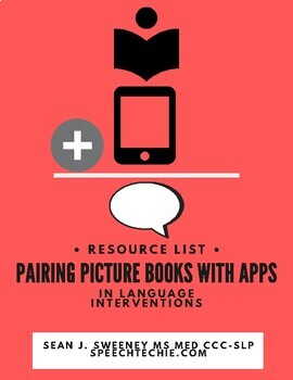 Pairing Picture Books With Apps- Resource List for Language Intervention