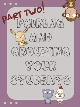 Pairing and Grouping Your Students part 2