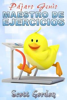 Pájaro Genio: Maestro de Ejercicios (Spanish Edition)