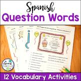 Palabras Interrogativas (Question Words) Spanish Vocabulary Activities