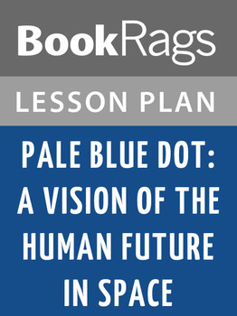 Pale Blue Dot: A Vision of the Human Future in Space Lesson Plans
