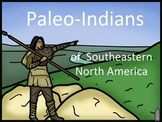 Paleo-Indians of Southeast North America PowerPoint Common