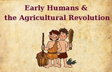 Paleolithic Age Early Humans & Agricultural Revolution UNIT PLAN!