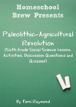 Paleolithic-Agricultural Revolution (Sixth Grade Social Science Lesson)