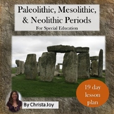 Paleolithic, Mesolithic, & Neolithic Periods for Special Ed with lesson plans