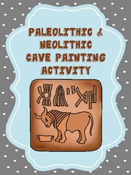 Early Humans - Paleolithic and Neolithic - Cave Painting Activity & Rubric