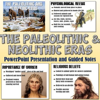 Paleolithic and Neolithic Eras PowerPoint and Guided Notes