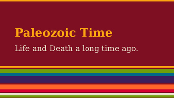 Paleozoic Powerpoint Slide Show - Life and Death on Early Earth