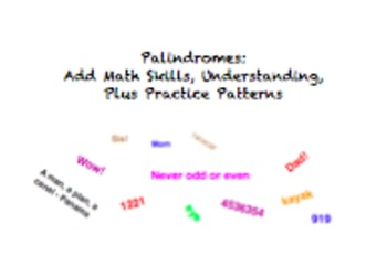 Palindromes: Add Math Skills, Understanding, Plus Practice with Patterns