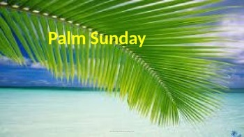 Palm Sunday - Power Point - full history facts around the world celebrations