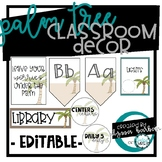 Palm Tree Classroom Decor (Editable and Ready to Print)