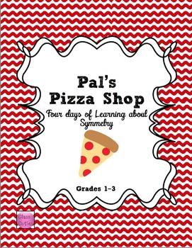 Pal's Pizza Shop Symmetry Lesson Grades 1-3