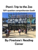 Pam's Trip to the Zoo (Wh Comprehension Question) Adapted