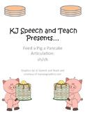 Feed a Pig a Pancake Articulation sh&ch