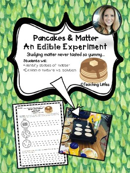 Pancakes and Matter Experiment