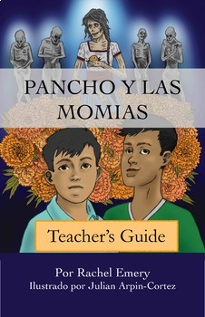 Pancho y las momias Teacher's Guide now on panchoylasmomias.weebly.com