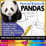 Pandas ...  5 days of animal research mixed w/ literacy skills, videos, & FUN