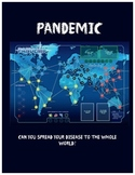 Pandemic: How Fast Can You Spread Your Disease to the WHOLE World?