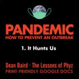 Pandemic [Netflix] - Episode 1: It Hunts Us