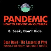 Pandemic [Netflix] - Episode 3: Seek, Don't Hide