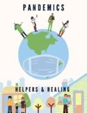 Pandemics: Helpers & Healing
