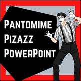 Pantomime Pizazz Powerpoint