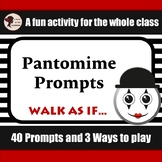 Pantomime Prompts: Walk as if...