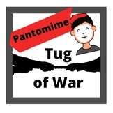 Pantomime Tug of War Scene Assignment