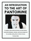 The Art of Pantomime Unit for Secondary Acting, Drama, or Theatre Classes