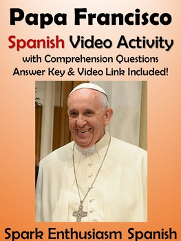 Papa Francisco Spanish Video Activity