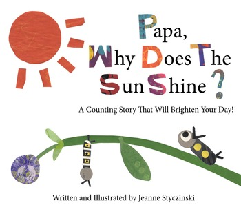 Papa, Why Does The Sun Shine? A Counting Story That Will B