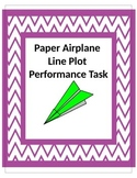 Paper Airplane 5th Grade Common Core 5.MD.2 Line Plot Performance Task