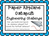 Paper Airplane Catapult: Engineering Challenge Project ~ Great STEM Activity!