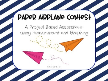 Paper Airplane Contest: A Project Based Assessment