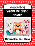 Paper Bag Valentine Card Holder (Fox, Mermaid Cat, Llama)